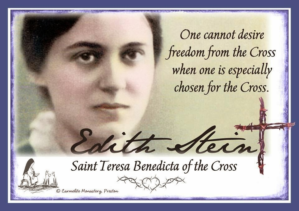 AUGUST 9 - St. Teresa Benedicta of the Cross (Edith Stein), Virgin and Martyr