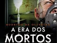 Resenha Nacional A Era dos Mortos - Parte 1 - As Crônicas dos Mortos # 5 - Rodrigo de Oliveira