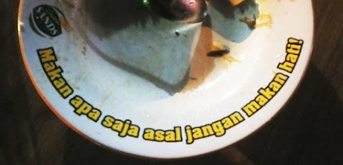 Makan Apa Saja Asal Jangan Makan Hati