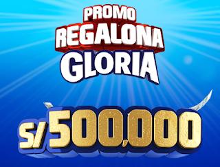 Promo Regalona Gloria, regala S/500.000