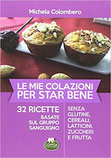 Le Mie Colazioni Per Star Bene. 32 Ricette Basate Sul Gruppo Sanguigno PDF