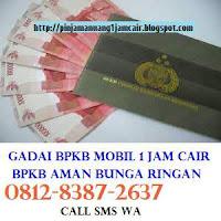BUTUH PINJAMAN JAMINAN BPKB MOBIL 081283872637