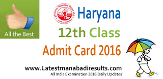 Haryana 12th Class Admit Card 2016, HBSE 12th Admit Card Slip 2016, bseh.org.in Haryana Board XII Regular/Re-appear Admit Card 2016