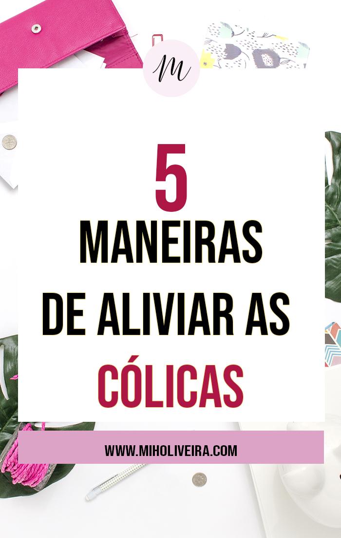 5 maneiras de aliviar as colicas