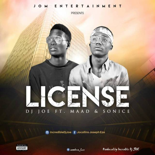 [MUSIC] Dj Joe Ft. Maad & Sonice – License