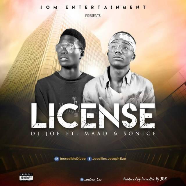 [MUSIC] Dj Joe Ft. Maad & Sonice – License