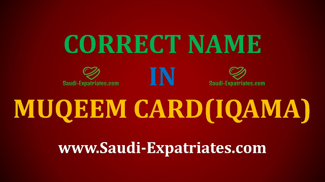 CORRECT NAME IN IQAMA MUQEEM CARD