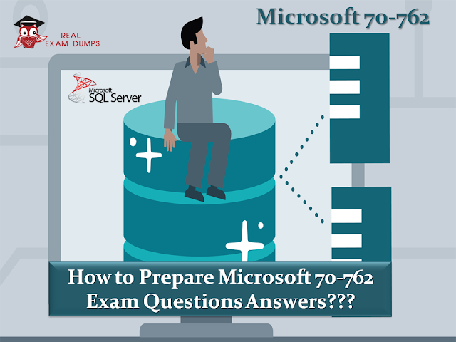 Pass Your Microsoft 70 762 Actual Test And Get Certified Practice