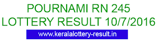 Pournami RN 245 lottery result, Kerala today's pournami rn245 result, Check Kerala Pournami lottery result 10-07-2016, Porunami RN-245 result check, Kerala Lotteries Pournami RN245 result 10/6/2016