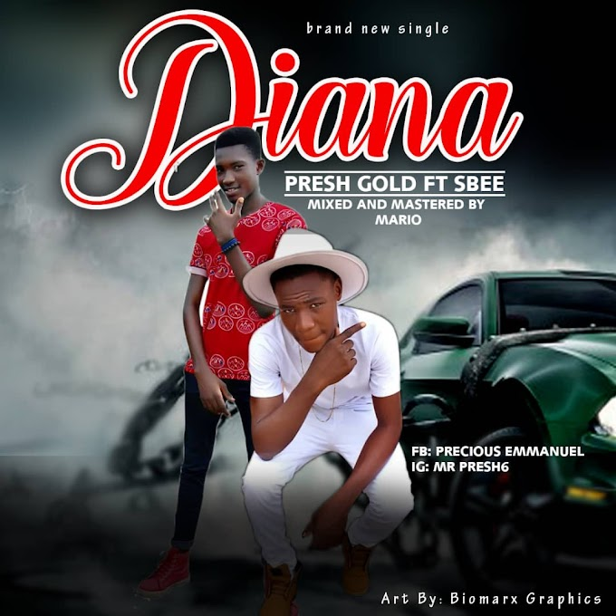 DIANA - Presh Gold ft Sbee
