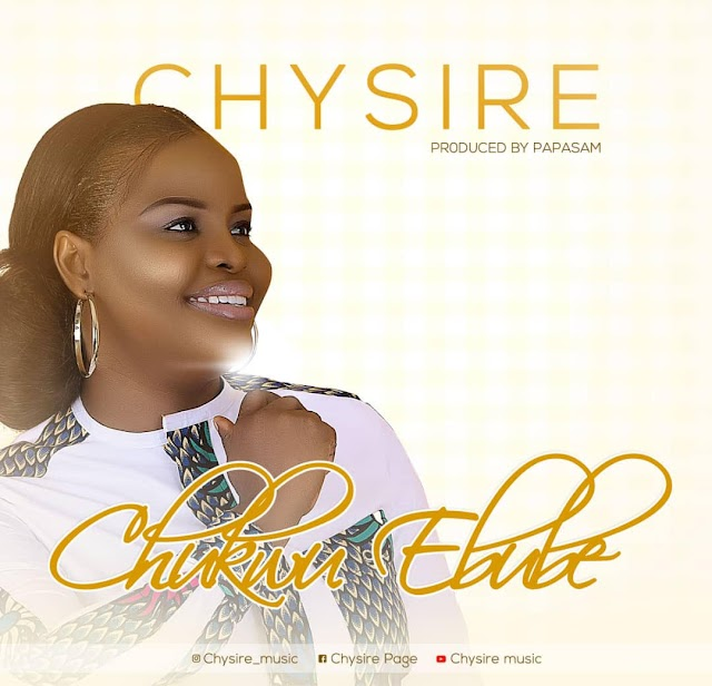Music + Lyrics Video: Chysire - Chukwuebube