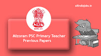 Mizoram PSC Primary Teacher Previous Papers