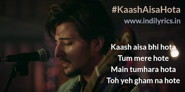 Kaash Aisa Bhi Hota | Darshan Raval | Pics | Quotes | Images | Lyrics