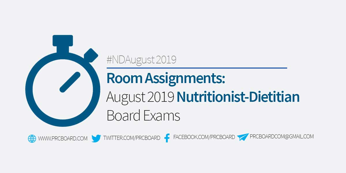 ROOM ASSIGNMENT: August 2019 Nutritionist Dietitian Board Exam