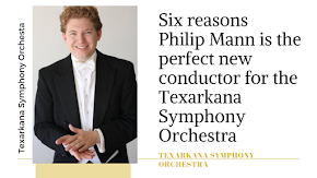 Six reasons Philip Mann is the perfect new conductor for the Texarkana Symphony Orchestra