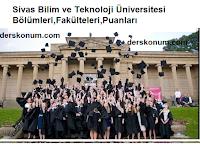 Sivas Bilim ve Teknoloji Üniversitesi Bölümleri,Fakülteleri,Puanları