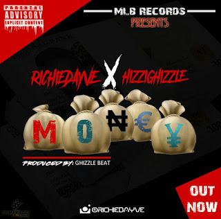 New Music Richiedayve ft Hizzighizzle Money