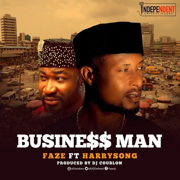 FRESH MP3: Faze- Business Man Ft. Harrysong
