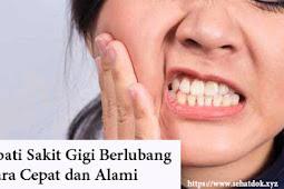 Cara Mengobati Sakit Gigi Berlubang Ampuh, Secara Cepat dan Alami
