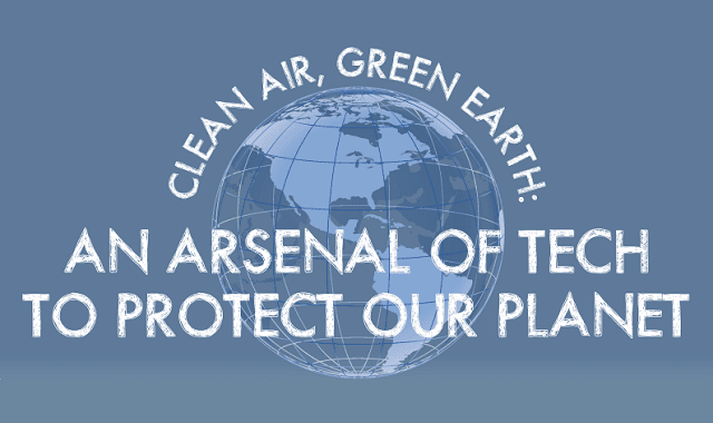 Clean Air, Green Earth: An Arsenal of Tech to Protect Our Planet