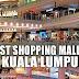 Best Shopping Malls to Visit in Kuala Lumpur KL