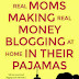 Book Review - Real Moms Making Real Money Blogging at Home in Their Pajamas by Stephanie O'Dea