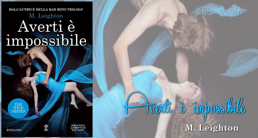 "AVERTI È IMPOSSIBILE ""The Wild Ones Series"" di M. LEIGHTON"