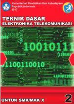 Download Buku Teknik Dasar Elektronika Telekomunikasi 2 SMK Kelas 10 Kurikulum 2013 PDF - Cerpen45