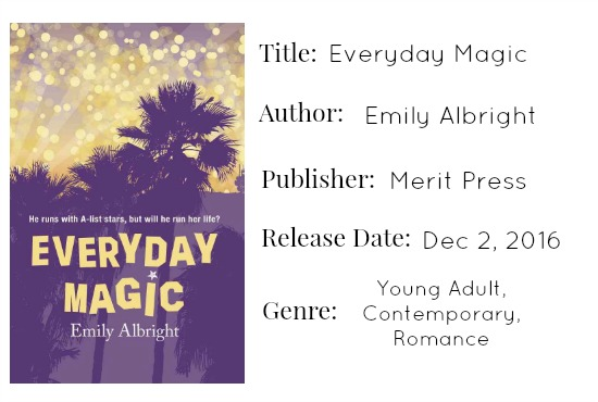 Everyday Magic publication information Emily Albright Merit Press December 2 YA Contemporary Romance