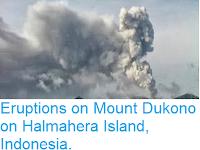 https://sciencythoughts.blogspot.com/2013/10/eruptions-on-mount-dukono-on-halmahera.html