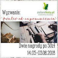 http://sklepzielonekoty.blogspot.com/2018/05/wyzwanie-ocalic-od-zapomnienia.html