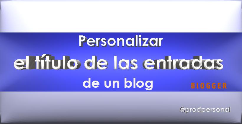 Personalizar el título de las entradas del blog