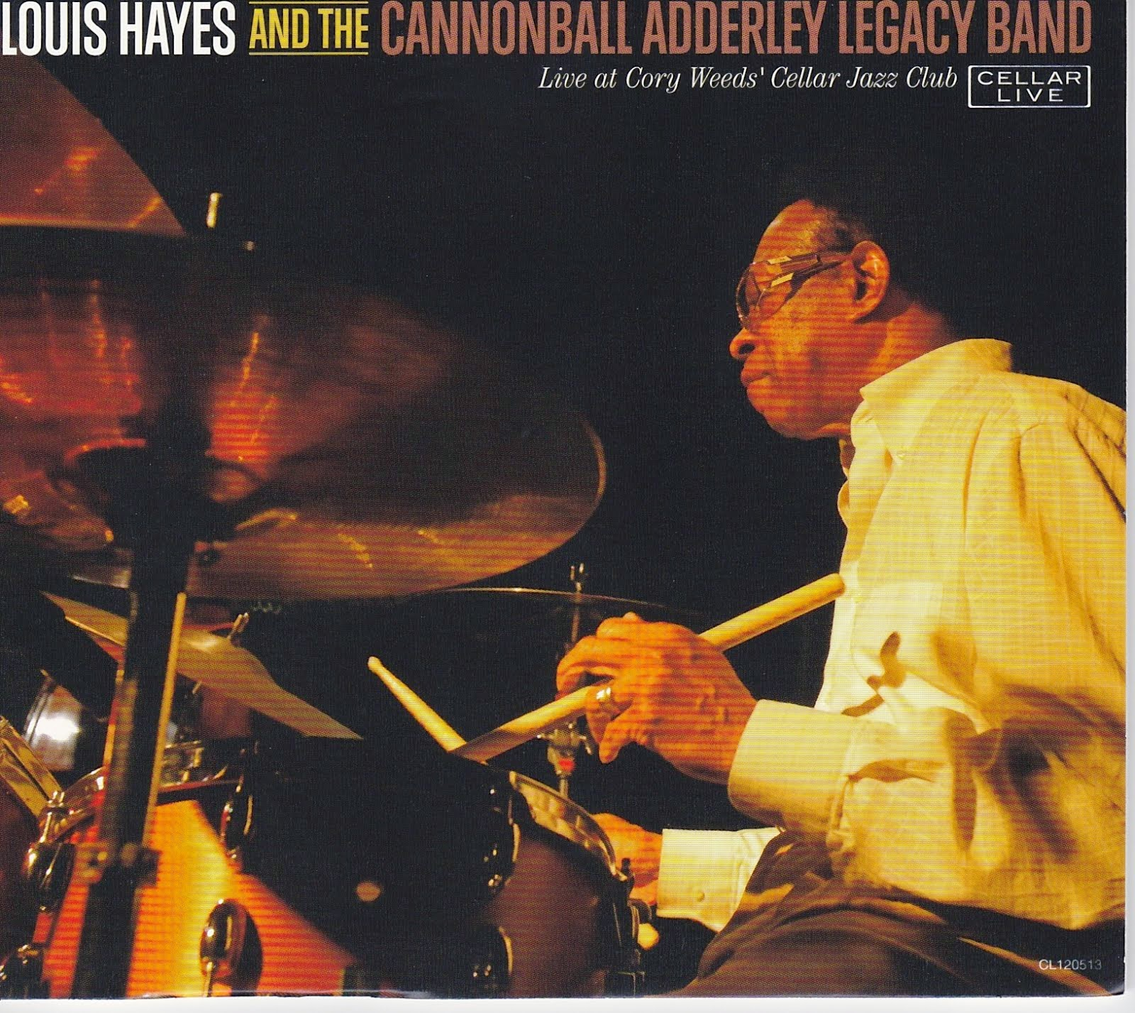 LOUIS HAYES:  THE CANNONBALL ADDERLEY LEGACY BAND