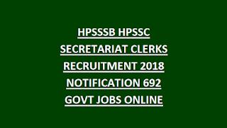 HPSSSB HPSSC SECRETARIAT CLERKS RECRUITMENT 2018 NOTIFICATION 692 GOVT JOBS ONLINE