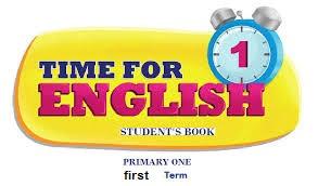 المذكرة الاقوى فى اللغة الانجليزية للصف الاول الابتدائى ترم اول شرح , تمارين Time for English