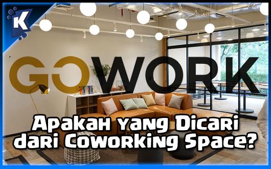 Apakah yang Dicari dari Coworking Space?