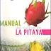 Manual en español del cultivo de la pitaya - ebook gratis - pdf.