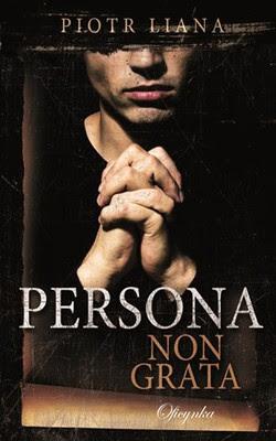 """""""Persona non grata"""" Piotr Liana"""