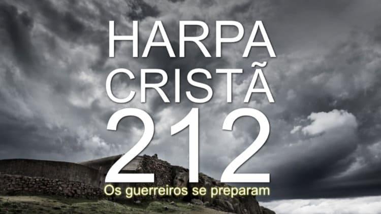 Os guerreiros se preparam - Harpa Cristã 212 - Cifra melódica