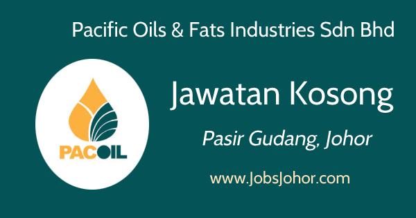 Jawatan Kosong Pacific Oils & Fats Industries Sdn Bhd 2016 Terkini Pasir Gudang