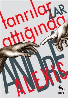 Andre Alexis - Tanrılar Zar Attığında