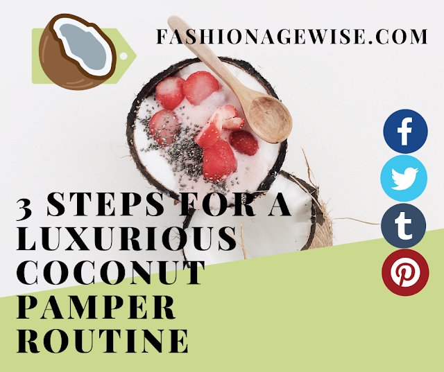 image result 3 STEPS FOR A LUXURIOUS COCONUT PAMPER ROUTINE