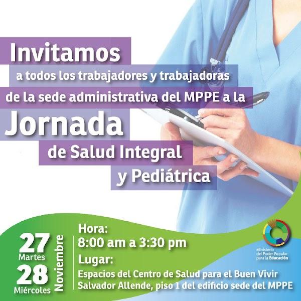 Invitamos   a todos los trabajadores y trabajadoras de la sede administrativa del MPPE a La  Jornada de Salud Integral y Pediatrica