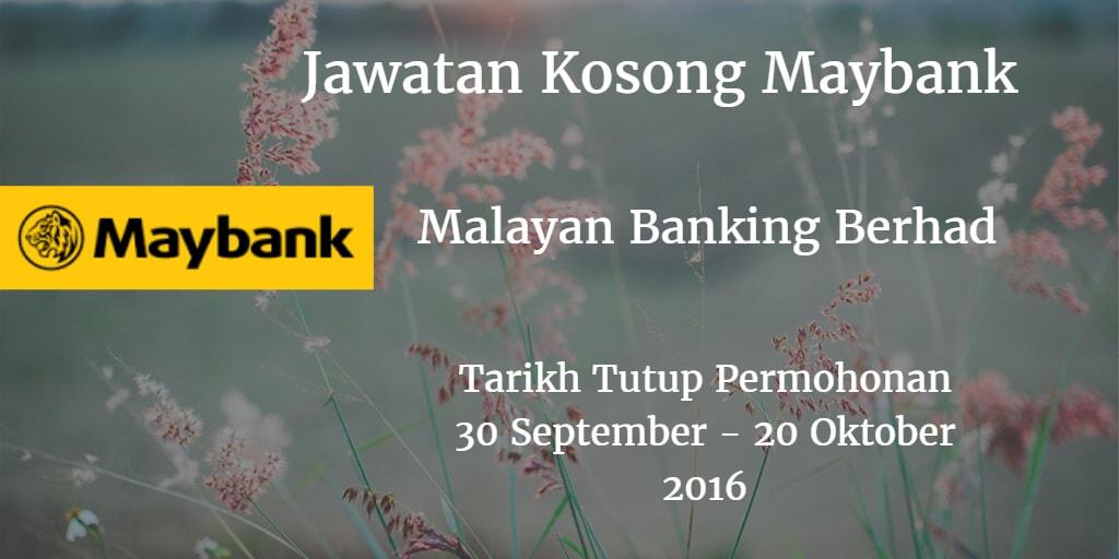 Jawatan Kosong Maybank 30 September - 20 Oktober 2016