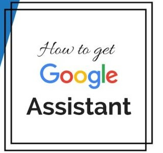 Follow This Guide And Get Google Assistant To Your Phone Right Now