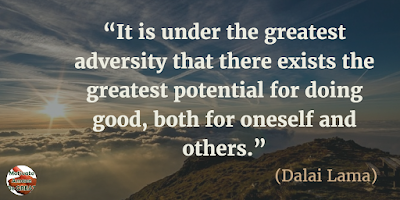 """71 Quotes About Life Being Hard But Getting Through It: """"It is under the greatest adversity that there exists the greatest potential for doing good, both for oneself and others."""" - Dalai Lama"""