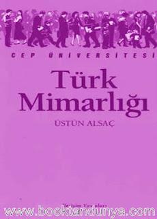 Üstün Alsaç - Türk Mimarlığı  (Cep Üniversitesi Dizisi - 57)