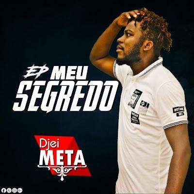 Djei-Meta - Meu Segredo (EP) 2019