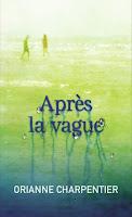 http://exulire.blogspot.fr/2017/01/apres-la-vague-orianne-charpentier.html