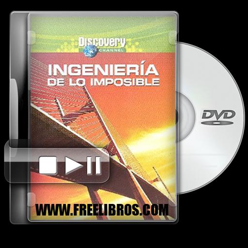 Ingenieria de lo imposible TV-rip Latino [ Documental ]